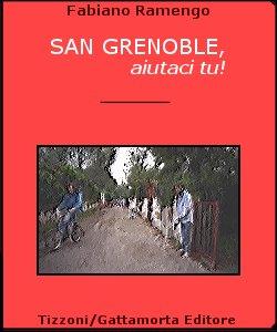 San Grenoble, aiutaci tu!